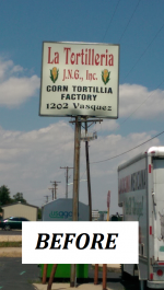 La Tortilleria - Outdoor Cabinet Sign -  Before.png