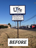Life Church - Outdoor Cabinet Sign - BEFORE.png